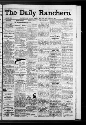 Primary view of object titled 'The Daily Ranchero. (Brownsville, Tex.), Vol. 3, No. 32, Ed. 1 Sunday, December 1, 1867'.