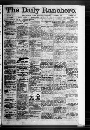 Primary view of object titled 'The Daily Ranchero. (Brownsville, Tex.), Vol. 3, No. 38, Ed. 1 Wednesday, January 1, 1868'.