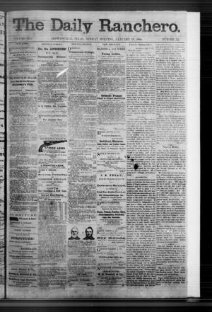 Primary view of object titled 'The Daily Ranchero. (Brownsville, Tex.), Vol. 3, No. 52, Ed. 1 Sunday, January 19, 1868'.