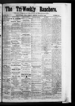 Primary view of object titled 'The Tri-Weekly Ranchero. (Brownsville, Tex.), Vol. 3, No. 104, Ed. 1 Friday, March 20, 1868'.