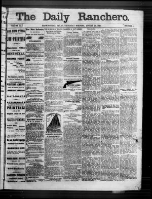 Primary view of object titled 'The Daily Ranchero. (Brownsville, Tex.), Vol. 3, No. 1, Ed. 1 Thursday, August 29, 1867'.