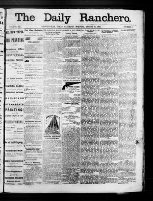 Primary view of object titled 'The Daily Ranchero. (Brownsville, Tex.), Vol. 3, No. 3, Ed. 1 Saturday, August 31, 1867'.