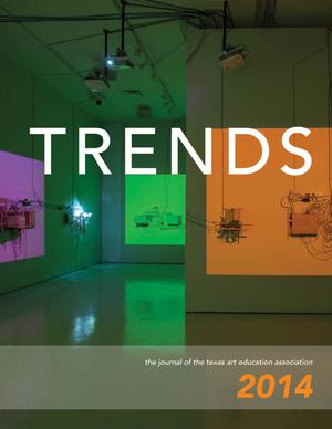 Texas Trends in Art Education, 2014