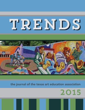 Texas Trends in Art Education, 2015