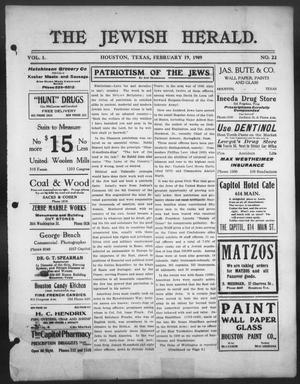 Primary view of object titled 'The Jewish Herald (Houston, Tex.), Vol. 1, No. 22, Ed. 1, Friday, February 19, 1909'.