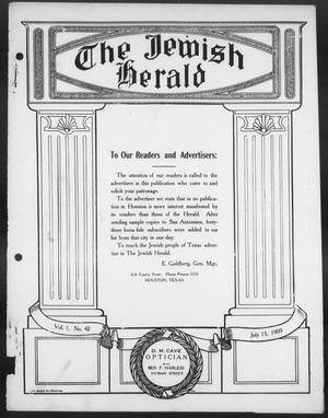 Primary view of The Jewish Herald (Houston, Tex.), Vol. 1, No. 42, Ed. 1, Thursday, July 15, 1909