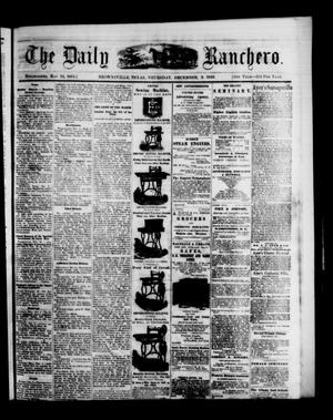 Primary view of object titled 'The Daily Ranchero. (Brownsville, Tex.), Vol. 5, Ed. 1 Thursday, December 9, 1869'.