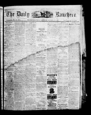 Primary view of object titled 'The Daily Ranchero. (Brownsville, Tex.), Vol. 5, Ed. 1 Saturday, October 16, 1869'.