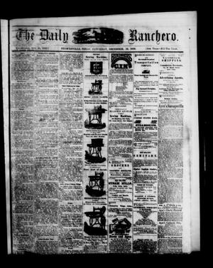 Primary view of object titled 'The Daily Ranchero. (Brownsville, Tex.), Vol. 5, Ed. 1 Saturday, December 18, 1869'.