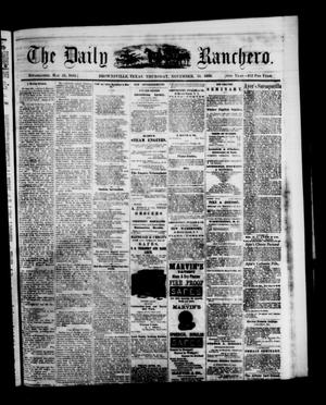 Primary view of object titled 'The Daily Ranchero. (Brownsville, Tex.), Vol. 5, Ed. 1 Thursday, November 18, 1869'.