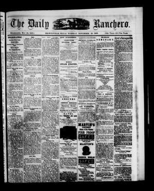 Primary view of object titled 'The Daily Ranchero. (Brownsville, Tex.), Vol. 5, Ed. 1 Tuesday, November 23, 1869'.