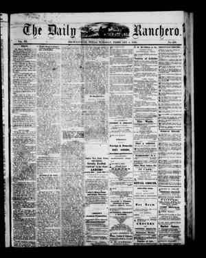 Primary view of object titled 'The Daily Ranchero. (Brownsville, Tex.), Vol. 3, No. 258, Ed. 1 Tuesday, February 9, 1869'.