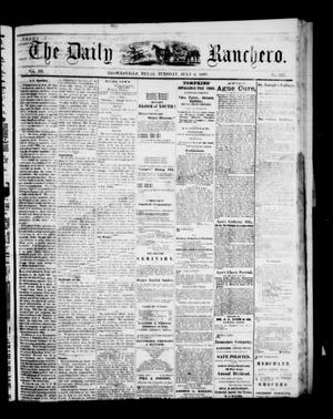 Primary view of object titled 'The Daily Ranchero. (Brownsville, Tex.), Vol. 3, No. 332, Ed. 1 Tuesday, July 6, 1869'.