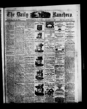 Primary view of object titled 'The Daily Ranchero. (Brownsville, Tex.), Vol. 5, Ed. 1 Tuesday, December 21, 1869'.