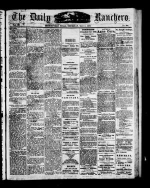 Primary view of The Daily Ranchero. (Brownsville, Tex.), Vol. 3, No. 308, Ed. 1 Thursday, May 6, 1869