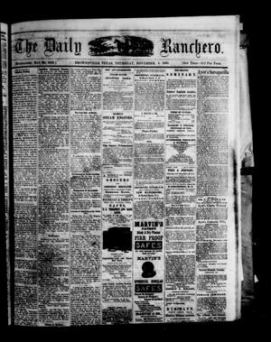 Primary view of object titled 'The Daily Ranchero. (Brownsville, Tex.), Vol. 5, Ed. 1 Thursday, November 4, 1869'.