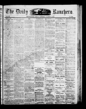 Primary view of object titled 'The Daily Ranchero. (Brownsville, Tex.), Vol. 3, No. 282, Ed. 1 Saturday, March 6, 1869'.
