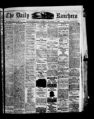 Primary view of object titled 'The Daily Ranchero. (Brownsville, Tex.), Vol. 5, Ed. 1 Thursday, November 11, 1869'.