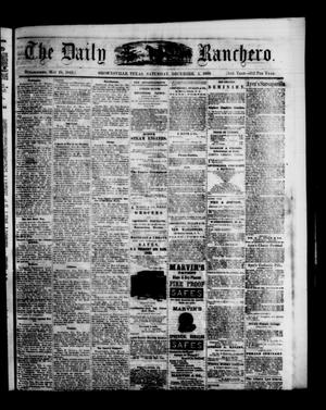 Primary view of object titled 'The Daily Ranchero. (Brownsville, Tex.), Vol. 5, Ed. 1 Saturday, December 4, 1869'.