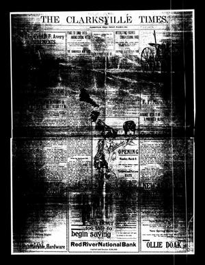 Primary view of object titled 'The Clarksville Times. (Clarksville, Tex.), Vol. [42], Ed. 1 Friday, March 6, 1914'.