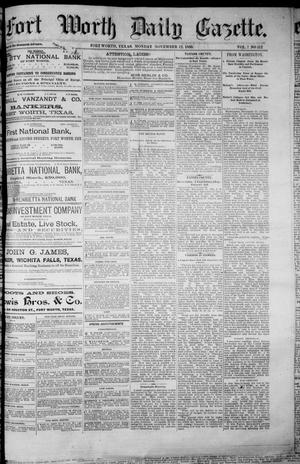 Primary view of object titled 'Fort Worth Daily Gazette. (Fort Worth, Tex.), Vol. 7, No. 312, Ed. 1, Monday, November 12, 1883'.