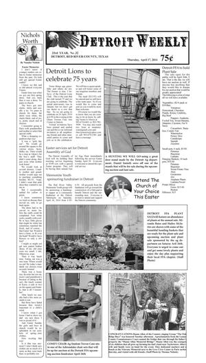 Primary view of object titled 'Detroit Weekly (Detroit, Tex.), Vol. 33, No. 32, Ed. 1 Thursday, April 17, 2014'.