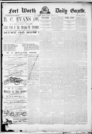 Primary view of object titled 'Fort Worth Daily Gazette. (Fort Worth, Tex.), Vol. 12, No. 218, Ed. 1, Sunday, March 6, 1887'.