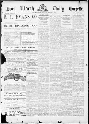 Primary view of Fort Worth Daily Gazette. (Fort Worth, Tex.), Vol. 12, No. 225, Ed. 1, Sunday, March 13, 1887