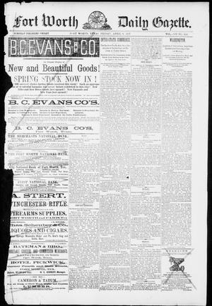 Primary view of Fort Worth Daily Gazette. (Fort Worth, Tex.), Vol. 12, No. 251, Ed. 1, Friday, April 8, 1887