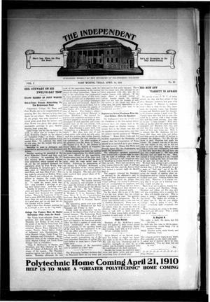 The Independent (Fort Worth, Tex.), Vol. 1, No. 28, Ed. 1 Saturday, April 16, 1910