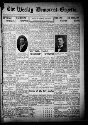 Primary view of object titled 'The Weekly Democrat-Gazette (McKinney, Tex.), Vol. 26, No. 10, Ed. 1 Thursday, April 8, 1909'.