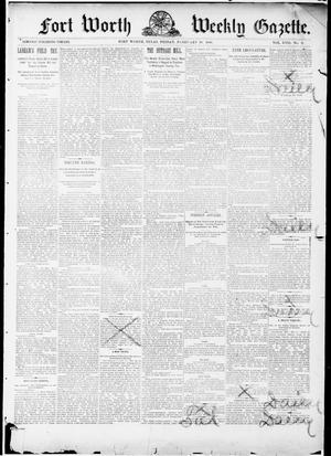 Primary view of object titled 'Fort Worth Weekly Gazette. (Fort Worth, Tex.), Vol. 17, No. 9, Ed. 1, Friday, February 18, 1887'.