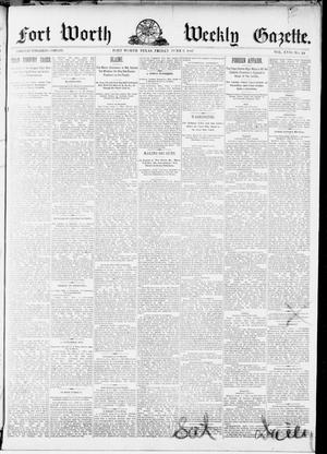 Primary view of object titled 'Fort Worth Weekly Gazette. (Fort Worth, Tex.), Vol. 17, No. 24, Ed. 1, Friday, June 3, 1887'.