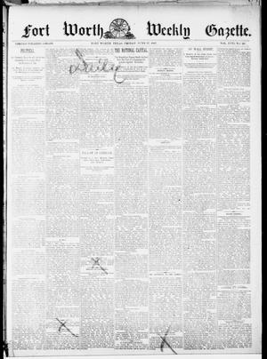 Fort Worth Weekly Gazette. (Fort Worth, Tex.), Vol. 17, No. 26, Ed. 1, Friday, June 17, 1887