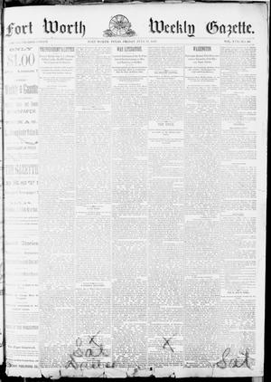 Primary view of object titled 'Fort Worth Weekly Gazette. (Fort Worth, Tex.), Vol. 17, No. 30, Ed. 1, Friday, July 15, 1887'.