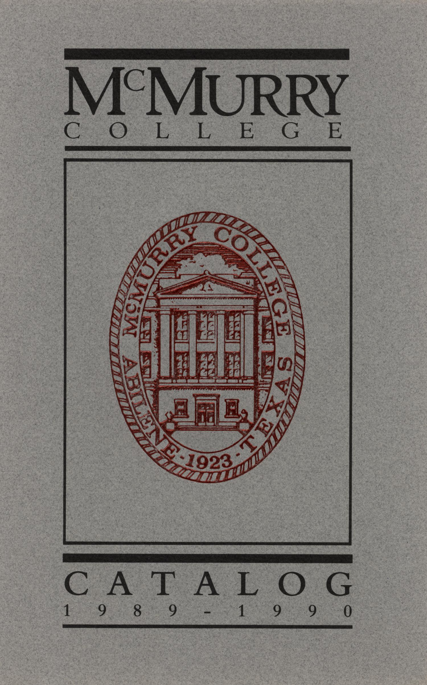 Bulletin of McMurry College, 1989-1990                                                                                                      [Sequence #]: 1 of 248