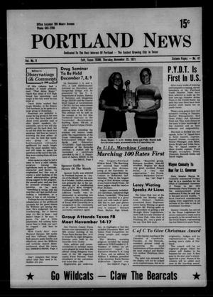 Primary view of object titled 'Portland News (Portland, Tex.), Vol. 6, No. 47, Ed. 1 Thursday, November 25, 1971'.