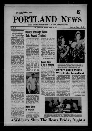 Primary view of object titled 'Portland News (Portland, Tex.), Vol. 6, No. 43, Ed. 1 Thursday, October 28, 1971'.