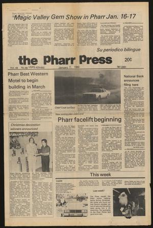 Primary view of object titled 'The Pharr Press (Pharr, Tex.), Vol. 49, No. 48, Ed. 1 Thursday, January 7, 1982'.