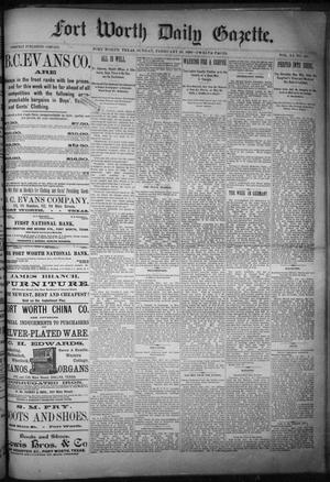 Primary view of object titled 'Fort Worth Daily Gazette. (Fort Worth, Tex.), Vol. 11, No. 207, Ed. 1, Sunday, February 21, 1886'.
