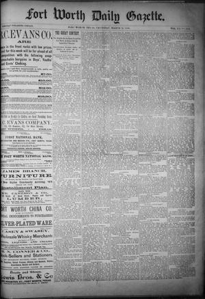 Primary view of object titled 'Fort Worth Daily Gazette. (Fort Worth, Tex.), Vol. 11, No. 224, Ed. 1, Thursday, March 11, 1886'.