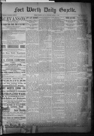 Primary view of object titled 'Fort Worth Daily Gazette. (Fort Worth, Tex.), Vol. 11, No. 249, Ed. 1, Monday, April 5, 1886'.