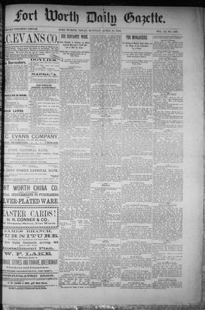 Primary view of Fort Worth Daily Gazette. (Fort Worth, Tex.), Vol. 11, No. 263, Ed. 1, Monday, April 19, 1886