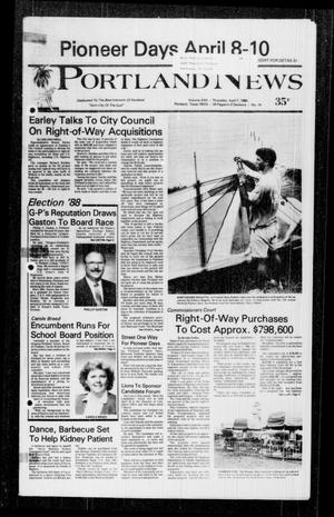 Primary view of object titled 'Portland News (Portland, Tex.), Vol. 22, No. 14, Ed. 1 Thursday, April 7, 1988'.