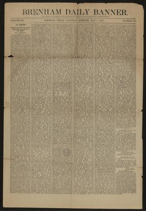 Primary view of object titled 'Brenham Daily Banner. (Brenham, Tex.), Vol. 12, No. 104, Ed. 1 Sunday, May 1, 1887'.