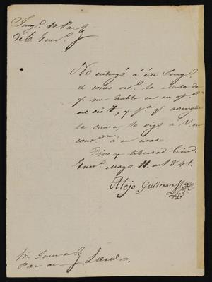 Primary view of object titled '[Letter from Alejo Gutierrez to the Laredo Justice of the Peace, May 11, 1841]'.