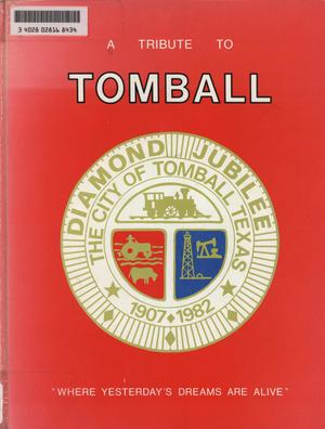 A Tribute to Tomball: A Pictorial History of the Tomball Area
