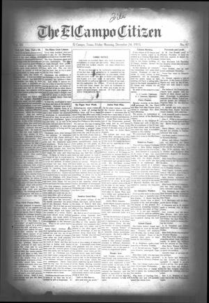 Primary view of object titled 'The El Campo Citizen (El Campo, Tex.), Vol. 15, No. 47, Ed. 1 Friday, December 24, 1915'.
