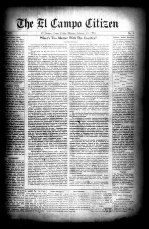 Primary view of object titled 'The El Campo Citizen (El Campo, Tex.), Vol. 14, No. 3, Ed. 1 Friday, February 13, 1914'.