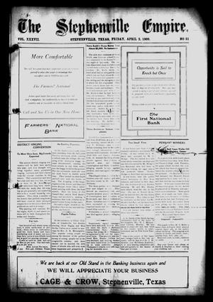 Primary view of object titled 'The Stephenville Empire. (Stephenville, Tex.), Vol. 37, No. 31, Ed. 1 Friday, April 2, 1909'.